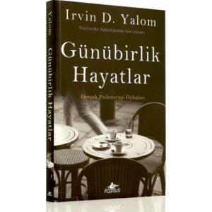 Irvin D. Yalom Seçmeleri 3 : Günübirlik Hayatlar